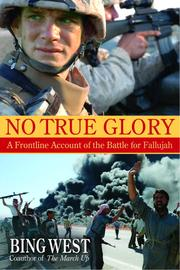 Cover of: No True Glory | Bing West