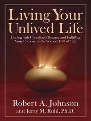 Cover of: Living Your Unlived Life | Robert A. Johnson