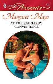 Cover of: At The Spaniard's Convenience | Margaret Mayo