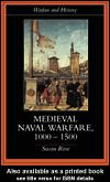 Cover of: Medieval Naval Warfare 1000-1500 | Susan Rose