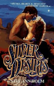 Cover of: Silver Desires | Stef Ann Holm