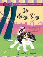 Cover of: Sit, Stay, Slay | Linda O. Johnston