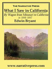 What I Saw In California by Edwin Bryant