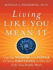 Cover of: Living like you mean it | Ronald J. Frederick