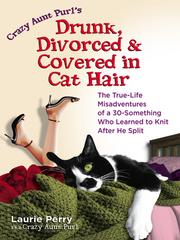 Cover of: Drunk, Divorced & Covered in Cat Hair | Laurie Beasley Perry