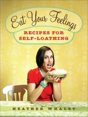 Cover of: Eat your feelings | Heather Whaley