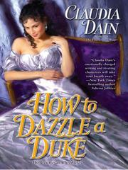Cover of: How to Dazzle a Duke | Claudia Dain