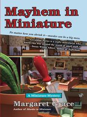Mayhem in miniature by Margaret Grace