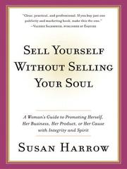 Cover of: Sell Yourself Without Selling Your Soul | Susan Harrow