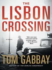 Cover of: The Lisbon Crossing | Tom Gabbay