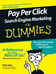 Pay per click search engine marketing for dummies by Peter Kent