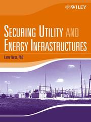 Cover of: Securing Utility and Energy Infrastructures | Larry, Ph.D. Ness