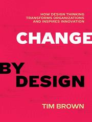 Cover of: Change by Design | Brown, Tim