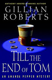 Cover of: Till the End of Tom | Gillian Roberts