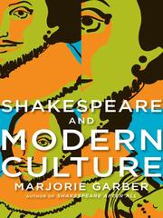 Cover of: Shakespeare and Modern Culture | Marjorie B. Garber