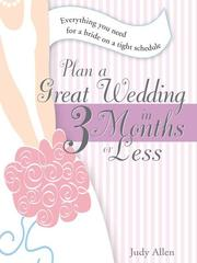 Cover of: Plan a Great Wedding in Three Months or Less | Allen, Judy
