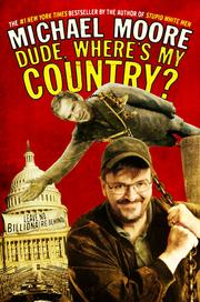 Dude, where's my country? by Michael Moore (director)