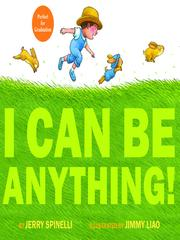 Cover of: I Can Be Anything! | Jerry Spinelli