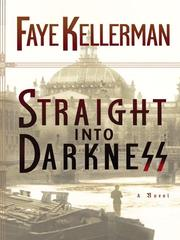 Cover of: Straight into Darkness | Faye Kellerman
