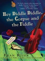 Cover of: Hey Diddle Diddle, the Corpse and the Fiddle | Fran Rizer