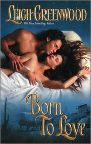 Cover of: Born to love | Leigh Greenwood