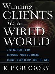 Cover of: Winning Clients in a Wired World | Kip  Gregory