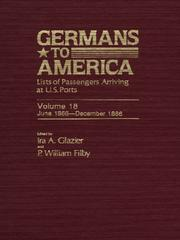 Cover of: Germans to America, Volume 18 June 13, 1866-Dec. 27, 1866 | Glazier Ira A.