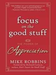 Cover of: Focus on the good stuff | Mike Robbins