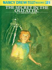Cover of: The secret in the old attic | Carolyn Keene