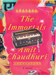 Cover of: The Immortals | Amit Chaudhuri