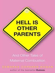 Cover of: Hell Is Other Parents | Deborah Copaken Kogan