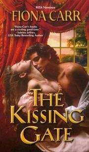 Cover of: The kissing gate | Fiona Carr