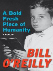 Cover of: A Bold Fresh Piece of Humanity | Bill O