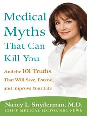 Cover of: Medical Myths That Can Kill You | Nancy L. Snyderman