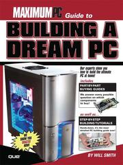 Cover of: Maximum PC Guide to Building a Dream PC | Smith, Will.