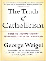 Cover of: The Truth of Catholicism | George Weigel