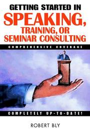 Cover of: Getting Started in Speaking, Training, or Seminar Consulting | Robert W. Bly