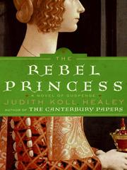 Cover of: The Rebel Princess | Judith Koll Healey