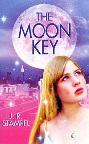 Cover of: The Moon Key (Smooch) | J. R. Stampfl