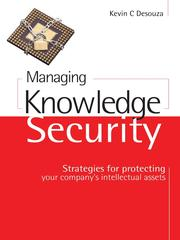 Cover of: Managing Knowledge Security | Kevin C Desouza