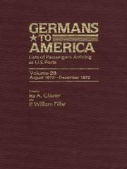 Cover of: Germans to America, Volume 28 Aug. 1, 1872-Dec. 31, 1872 | Glazier Ira A.TH
