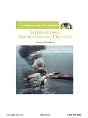 Cover of: International Environmental Disputes | Aaron Schwabach