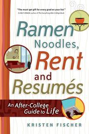 Cover of: Ramen Noodles, Rent and Resumes | Kristen Fischer
