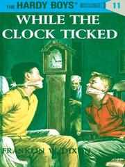 Cover of: While the Clock Ticked | Franklin W. Dixon