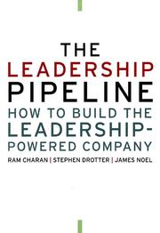 Cover of: The leadership pipeline: how to build the leadership-powered company