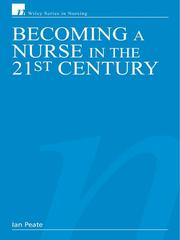 Cover of: Becoming a Nurse in the 21st Century | Ian Peate