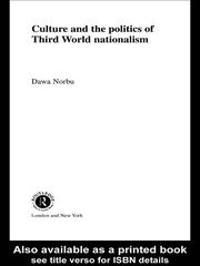 Cover of: Culture and the Politics of Third World Nationalism | Dawa Norbu
