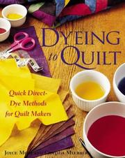 Dyeing to quilt by Joyce Mori