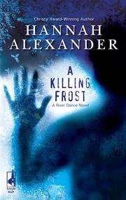 Cover of: A Killing Frost | Hannah Alexander