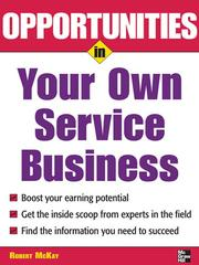 Cover of: Opportunities in Your Own Service Business | Robert McKay